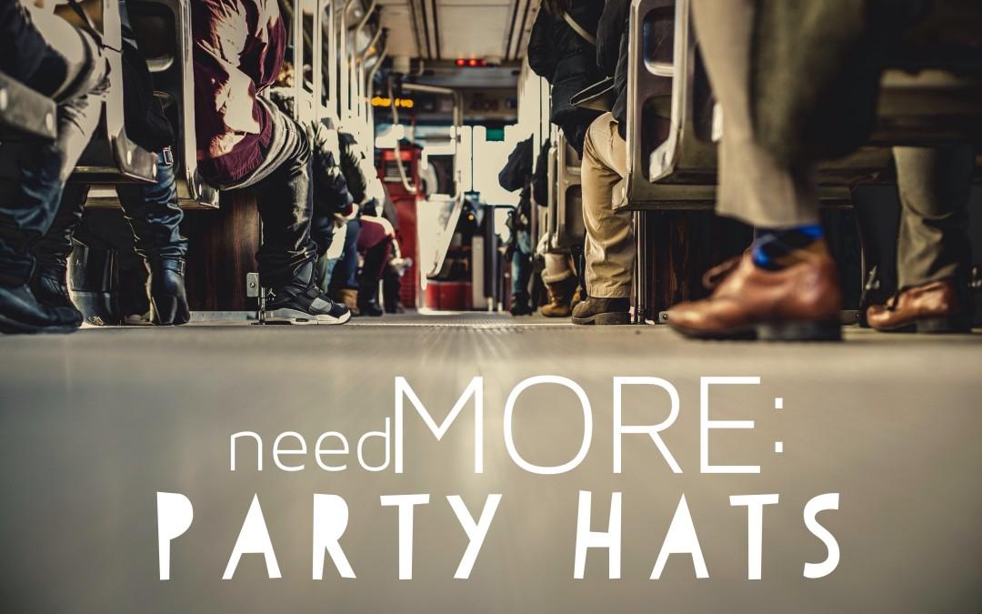 needMORE: Party Hats.