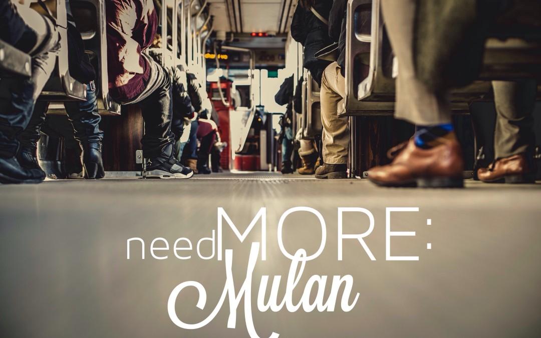 needMORE: Mulan