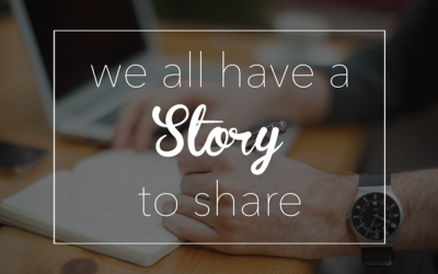 We All Have A Story To Share
