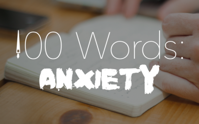 100 Words: Anxiety