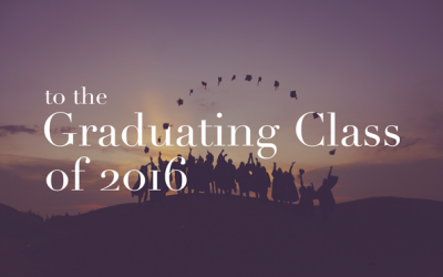 To the Graduating Class of 2016