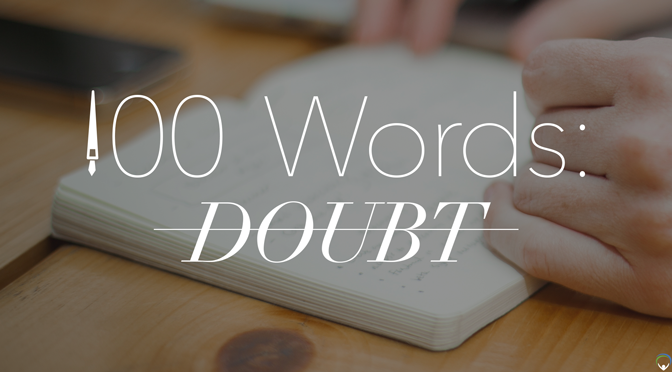 100 Words: Doubt