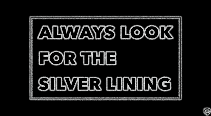 Always Look for the Silver Lining