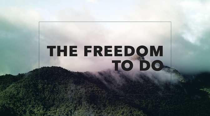 The Freedom to Do